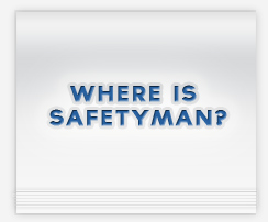 Where is Safetyman?